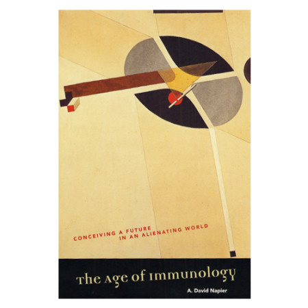 The Age of Immunology: Conceiving a Future in an Alienating World
